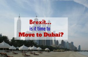 Brexit...is it time to Move to Dubai?